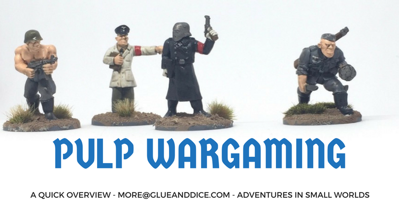 Pulp Wargaming - a quick overview - GlueandDice com